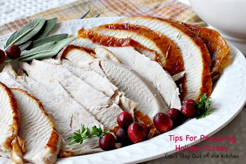 Tips For Preparing Holiday Turkey Can T Stay Out Of The