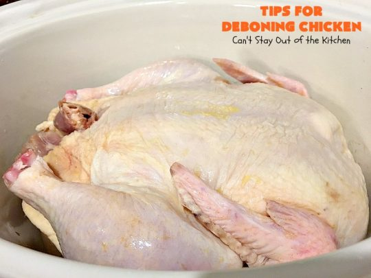 Tips for Deboning Chicken | Can't Stay Out of the Kitchen | step-by-step pictures on how to debone a #chicken. Also provides great ideas for using the chicken and #chickenbroth in recipes. #kitchentips
