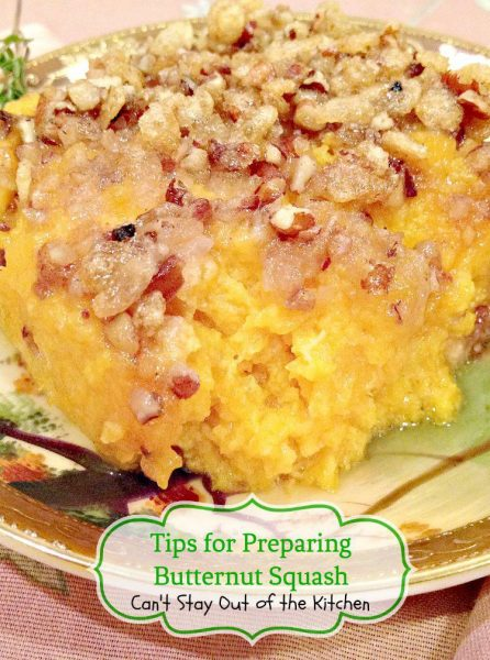 Tips for Preparing Butternut Squash | Can't Stay Out of the Kitchen | ways to cut up and prepare #butternutsquash for #casseroles #soups and even for use in #desserts.