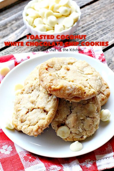 Toasted Coconut White Chocolate Chip Cookies | Can't Stay Out of the Kitchen | these delicious #cookies are terrific any time you need a #dessert for #tailgating parties, potlucks or backyard #BBQs. Even kids love these heavenly cookies. #coconut #chocolate