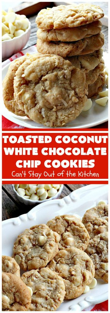 Toasted Coconut White Chocolate Chip Cookies | Can't Stay Out of the Kitchen