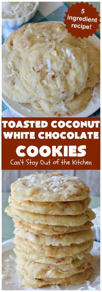 Toasted Coconut White Chocolate Cookies | Can't Stay Out of the Kitchen | these amazing #cookies use only 5 ingredients & start with a #CakeMix. They're perfect for #holiday #baking & a #ChristmasCookieExchange. If you need a quick & easy #dessert for the #Holidays, this is it! #coconut #chocolate #WhiteChocolateChips #ToastedCoconutWhiteChocolateCookies