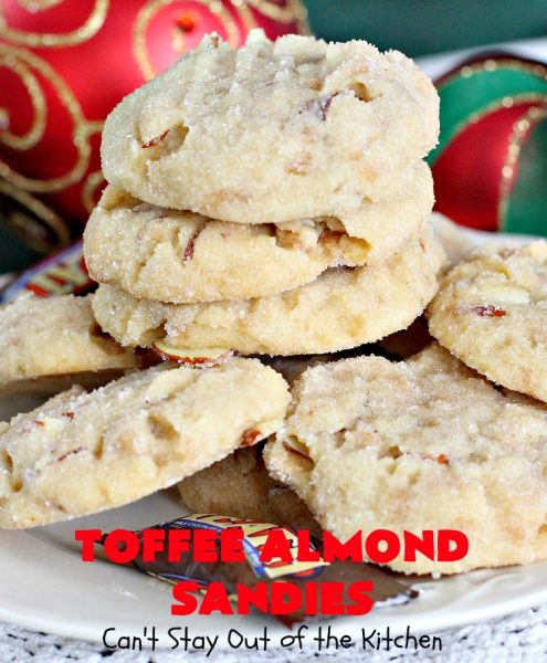 Toffee Almond Sandies | Can't Stay Out of the Kitchen | these irresistible #cookies are filled with #almonds & #HeathEnglishToffeeBits. They are absolutely mouthwatering & delightful for #holiday parties, #tailgating or #ChristmasCookieExchanges. Everyone raves over this amazing #dessert. #toffee #ToffeeAlmondSandies #ToffeeDessert #baking