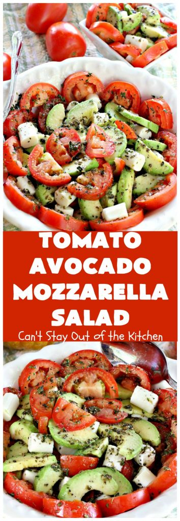 Tomato Avocado Mozzarella Salad | Can't Stay Out of the Kitchen | this is one of the best #salads ever! It's so easy to make & it's perfect for #holidays like #Easter #MothersDay or #FathersDay. It's also great for summer #BBQs & potlucks. #glutenfree #tomatoes #avocados #Mozzarella