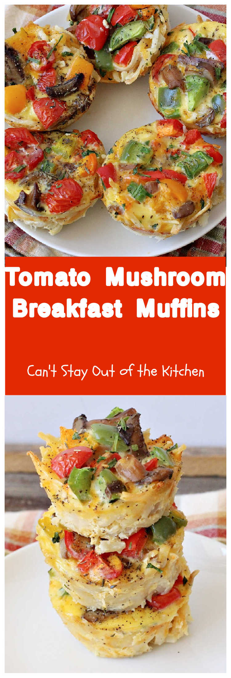 Tomato Mushroom Breakfast Muffins   Can't Stay Out of the Kitchen   these fabulous #vegetarian #breakfast #muffins are the perfect choice for any breakfast, especially the #holidays. Can freeze and microwave for a quick & #healthy breakfast meal, too. #tomatoes #mushrooms #GlutenFree #potatoes #BreakfastMuffins #TomatoMushroomBreakfastMuffins