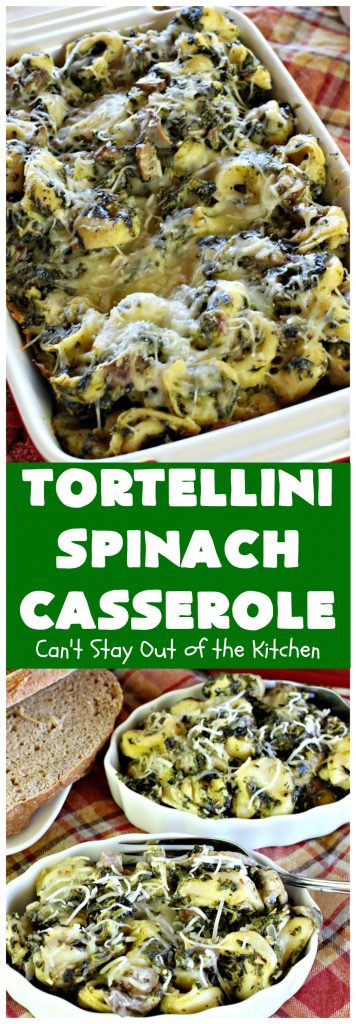 Tortellini Spinach Casserole | Can't Stay Out of the Kitchen