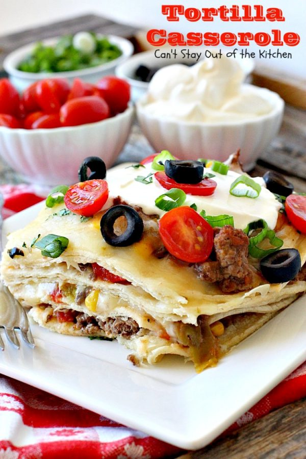 Tortilla Casserole | Can't Stay Out of the Kitchen | this is a delicious #TexMex layered #casserole like a #Mexican #lasagna using #tortillas instead. Makes 2 large dishes so it's perfect for company or potlucks. #beef