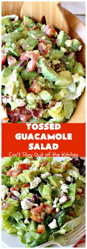 Tossed Guacamole Salad | Can't Stay Out of the Kitchen | My favorite #Guacamole #recipe served with #bacon, #FetaCheese & tossed with lettuce & a Honey Vinaigrette. Perfect #salad for company & #holidays like #FathersDay. #TossedSalad #GlutenFree #TossedGuacamoleSalad #TexMex #avocados