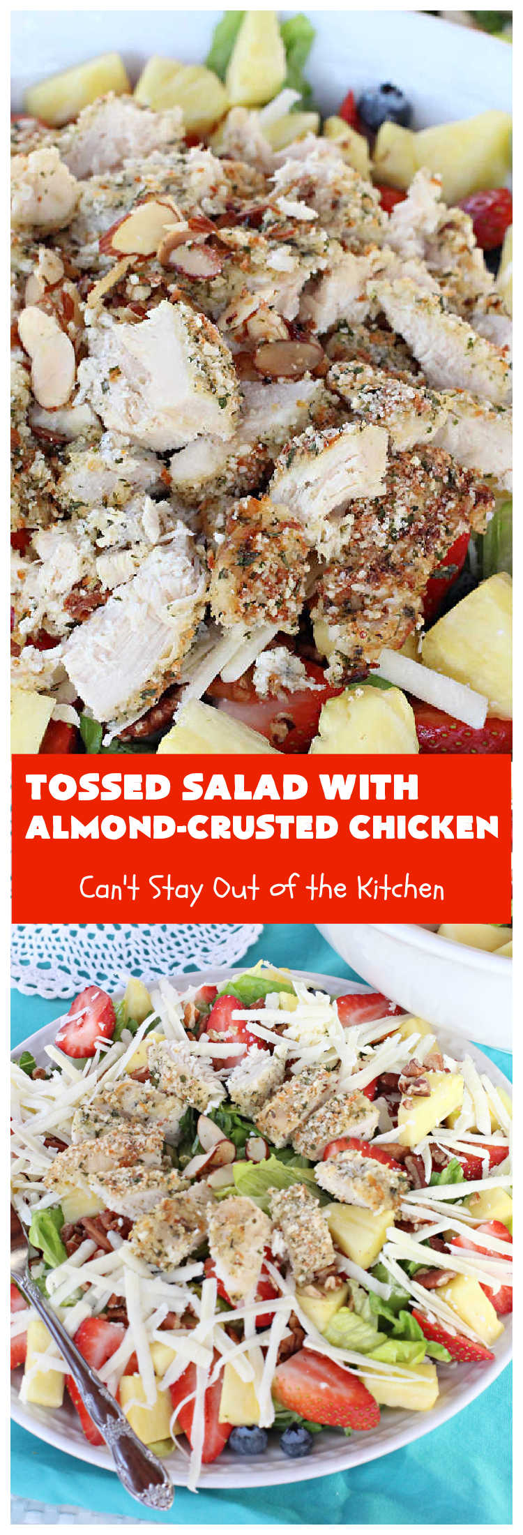 Tossed Salad with Almond-Crusted Chicken | Can't Stay Out of the Kitchen | this amazing #salad is fabulous for main dish meals or company dinners. It includes #pineapple #strawberries #blueberries #pecans & #RomanoCheese. It's topped with #AlmondCrustedChicken so the recipe is #GlutenFree #healthy & #CleanEating. #chicken #TossedSaladWithAlmondCrustedChicken