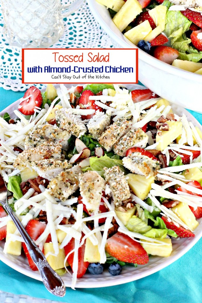 Tossed Salad with Almond-Crusted Chicken | Can't Stay Out of the Kitchen | this amazing #salad is filled with 3 kinds of #fruit, 2 kinds of #nuts #cheese and #chicken. #glutenfree