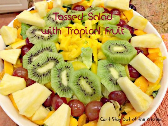 Tossed Salad with Tropical Fruit - IMG_4608.jpg
