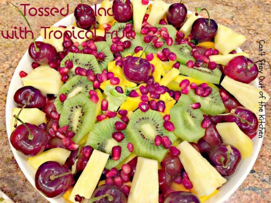 Tossed Salad with Tropical Fruit - IMG_4609.jpg