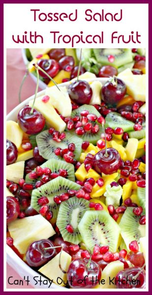 Tossed Salad with Tropical Fruit | Can't Stay Out of the Kitchen