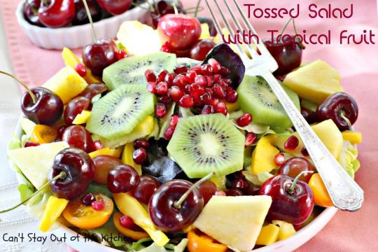 Tossed Salad with Tropical Fruit - IMG_9136.jpg