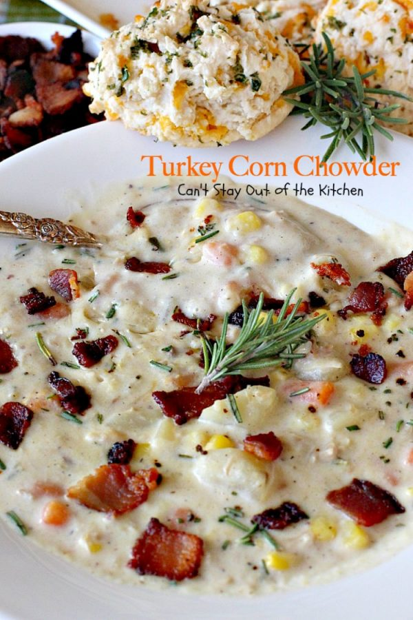 Turkey Corn Chowder | Can't Stay Out of the Kitchen | This amazing #soup recipe is thick & creamy. It uses #bacon along with other veggies. Great way to use up leftover #turkey. #glutenfree