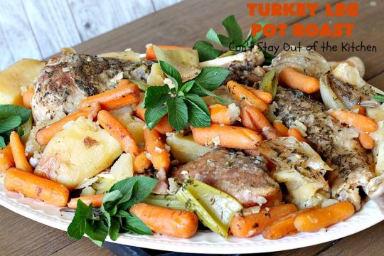 Turkey Leg Pot Roast | Can't Stay Out of the Kitchen | This terrific #PotRoast uses #TurkeyLegs instead of beef! It's #healthy, #LowCalorie & #GlutenFree. So easy to throw together since it's made in the #SlowCooker! #Crockpot #turkey #potatoes #carrots #OnePotMeal #EasyDinnerRecipe #TurkeyLegPotRoast