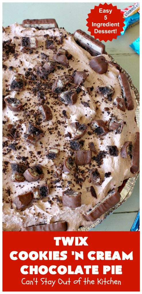 Twix Cookies 'n Cream Chocolate Pie | Can't Stay Out of the Kitchen | this luscious #ChocolatePie uses only 5 ingredients. It's so easy to make for company or #holidays. If you love #TwixCandyBars & #Oreos, you'll love this fabulous #dessert. #chocolate #ChocolateDessert #TwixDessert #5IngredientRecipe #TwixCookiesNCreamChocolatePie
