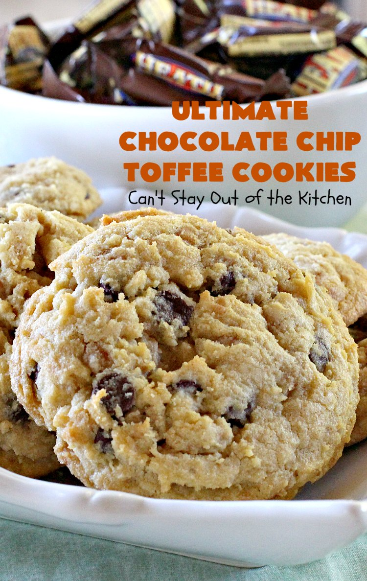 Ultimate Chocolate Chip Toffee Cookies | Can't Stay Out of the Kitchen | this · Paula Deen's ...