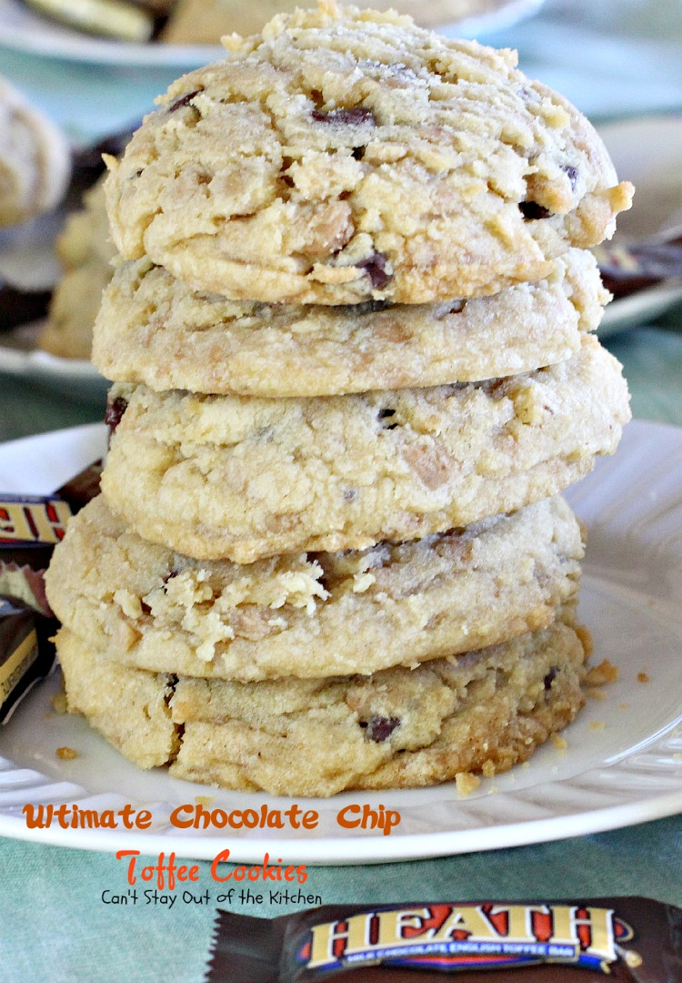 Ultimate Chocolate Chip Toffee Cookies - Can't Stay Out of the Kitchen