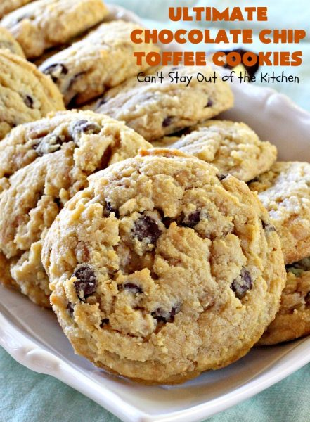 Ultimate Chocolate Chip Toffee Cookies | Can't Stay Out of the Kitchen | this spectacular #PaulaDeen #cookie #recipe is the ultimate in #ChocolateChipCookies! It's loaded with #chocolatechips & #HeathEnglishToffeeBits. It's terrific for #holiday & #Christmas #baking & parties. #ChristmasCookieExchange #toffee #chocolate #ChocolateDessert #ToffeeDessert #ChristmasDessert