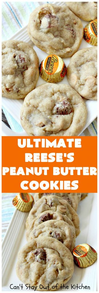Ultimate Reese's Peanut Butter Cookies | Can't Stay Out of the Kitchen