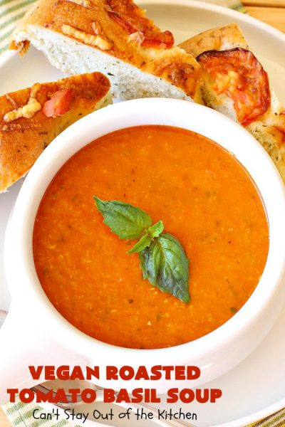 Vegan Roasted Tomato Basil Soup | Can't Stay Out of the Kitchen | this delicious #soup starts with roasting all the veggies for amped up flavors. It's terrific served with #GrilledCheeseSandwiches or #cornbread. This comfort food #recipe is #healthy, #LowCalorie #Vegan & #GlutenFree. #tomatoes #TomatoBasilSoup #VeganRoastedTomatoBasilSoup