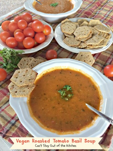 Vegan Roasted Tomato Basil Soup | Can't Stay Out of the Kitchen