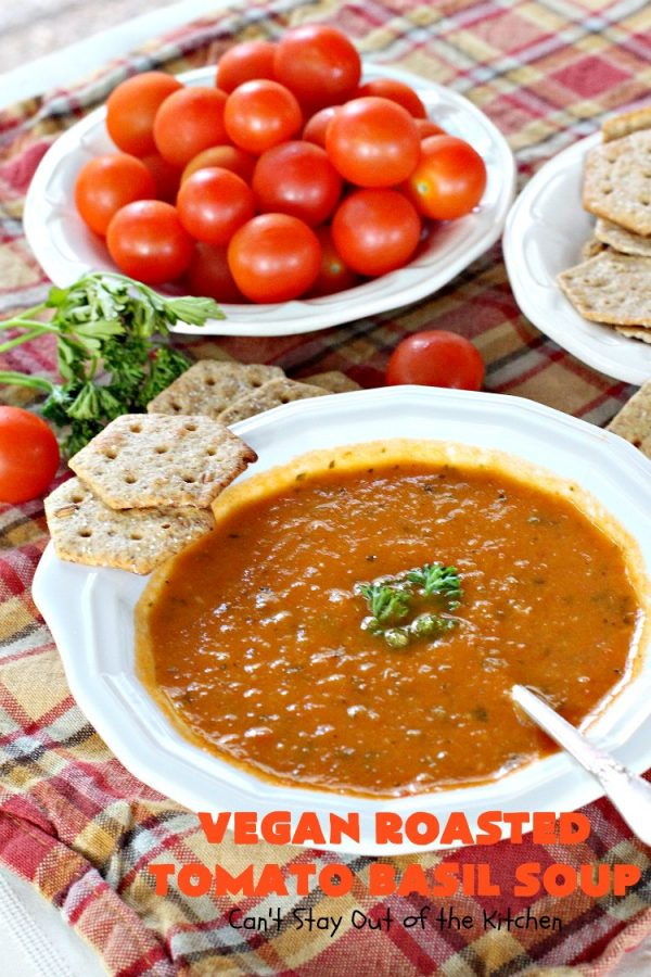 Vegan Roasted Tomato Basil Soup   Can't Stay Out of the Kitchen   this fantastic #soup roasts the #veggies prior to cooking, increasing the flavors exponentially. It's #healthy, delicious, #lowcalorie, #glutenfree & #vegan. #Tomatoes #garlic #tomatosoup #tomatobasilsoup