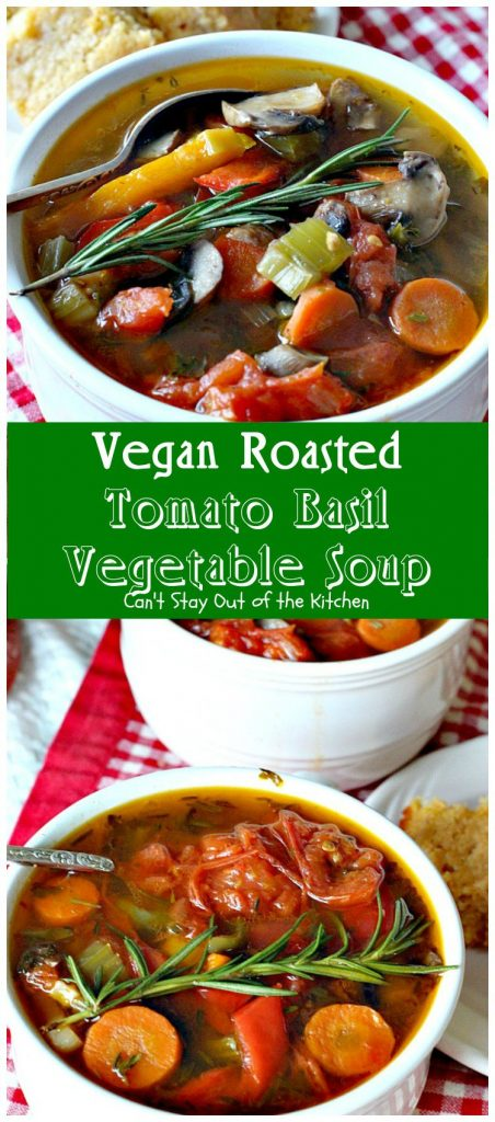 Vegan Roasted Tomato Basil Vegetable Soup | Can't Stay Out of the Kitchen