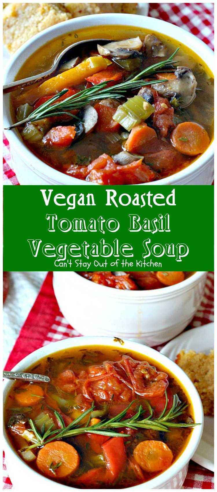 Vegan Roasted Tomato Basil Vegetable Soup | Can't Stay Out of the ...
