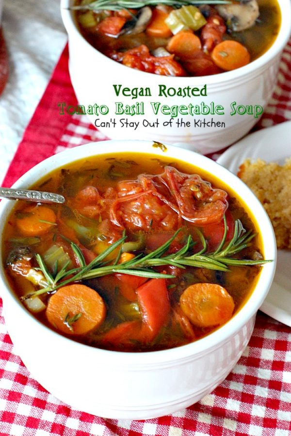 Vegan Roasted Tomato Basil Vegetable Soup | Can't Stay Out of the Kitchen | this amazing #soup starts with roasted vegetables and then it's cooked in the #slowcooker. Everyone loves this recipe. Healthy, low calorie, #glutenfree & #vegan