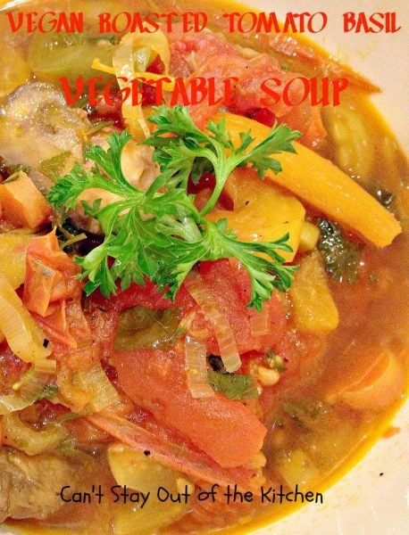 Vegan Roasted Tomato Basil Vegetable Soup is a wonderful, tasty soup ...