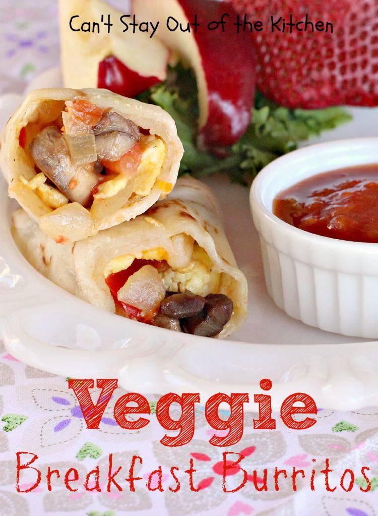 ... breakfast. I stuffed Veggie Breakfast Burritos with mushrooms, 4
