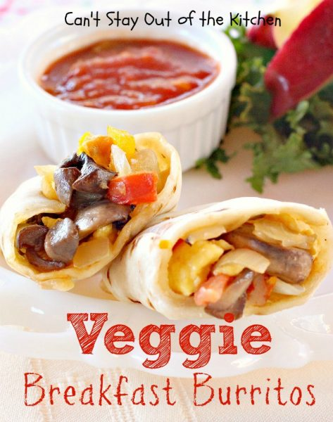 Veggie Breakfast Burritos | Can't Stay Out of the Kitchen