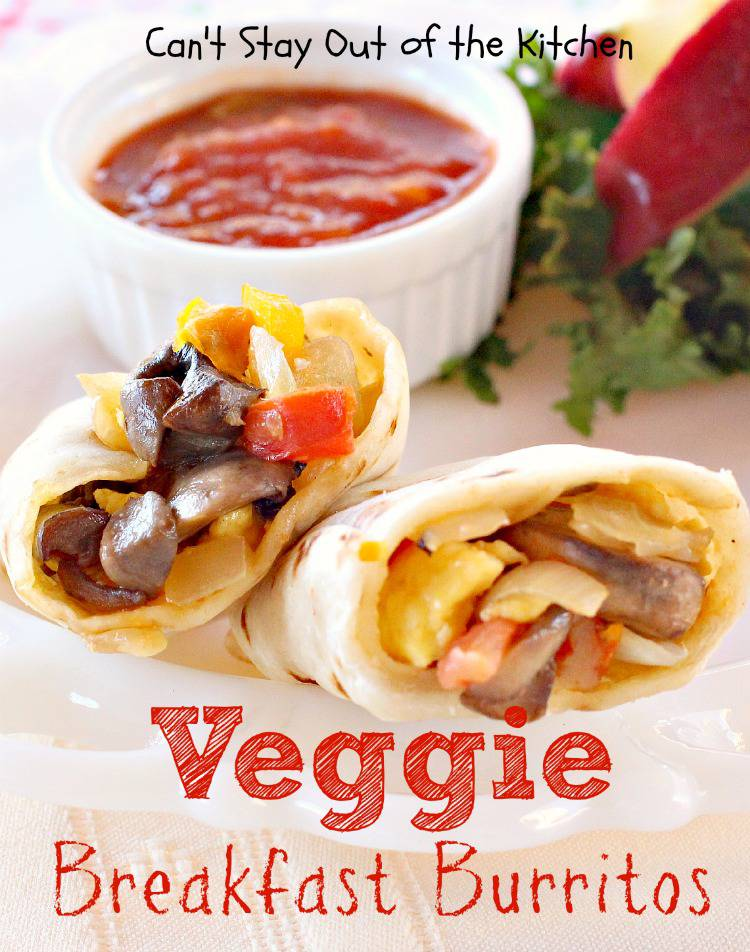 Veggie Breakfast Burritos - Can't Stay Out of the Kitchen