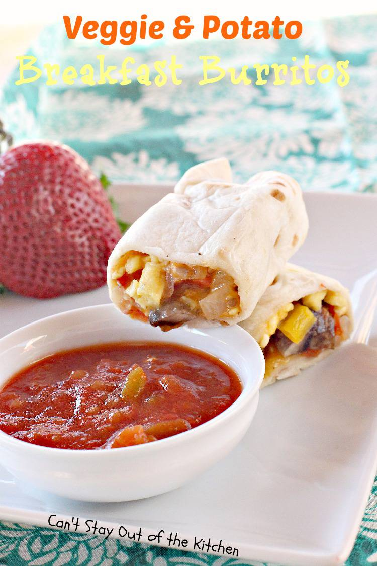 Veggie and Potato Breakfast Burritos - Can't Stay Out of the Kitchen