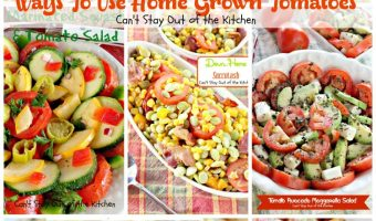 Ways To Use Home Grown Tomatoes