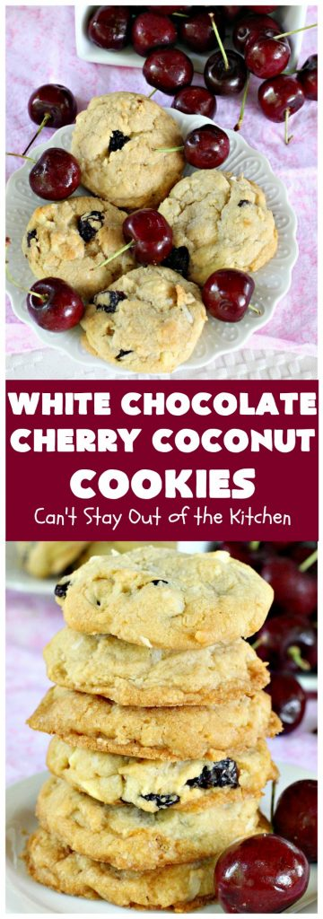 White Chocolate Cherry Coconut Cookies | Can't Stay Out of the Kitchen