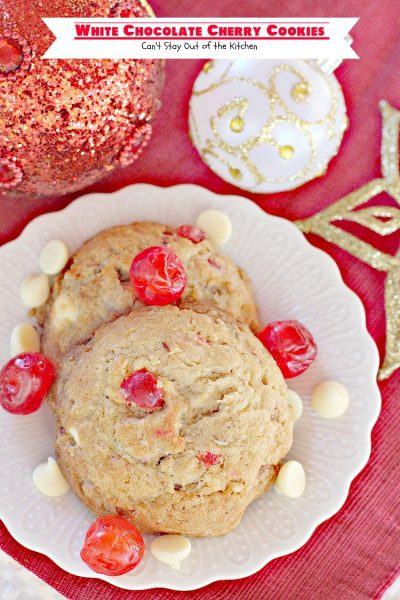 White Chocolate Cherry Cookies | Can't Stay Out of the Kitchen