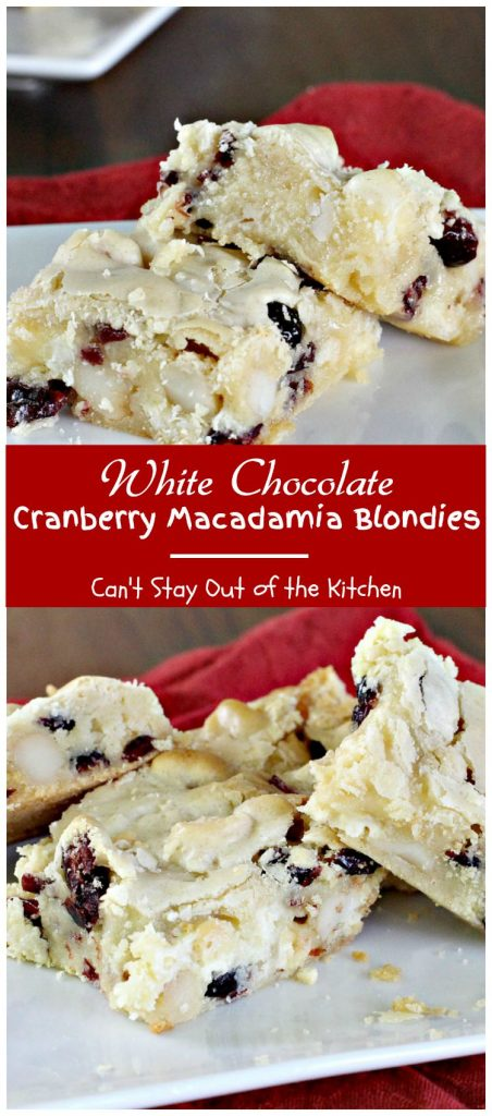 White Chocolate Cranberry Macadamia Blondies | Can't Stay Out of the Kitchen | these luscious #brownies are great for the #holidays or any time you want a special treat. #chocolate #cranberries #dessert