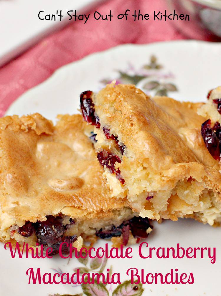 White Chocolate Cranberry Macadamia Blondies - Can't Stay Out of the ...