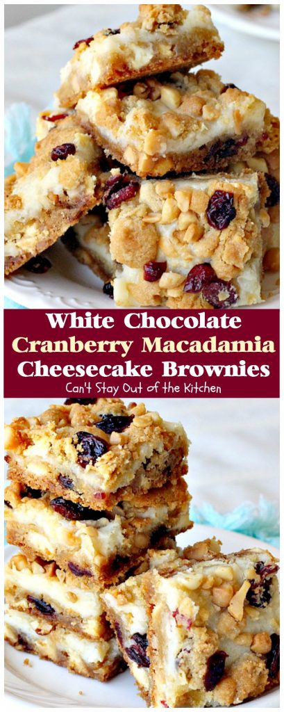 White Chocolate Cranberry Macadamia Cheesecake Brownies | Can't Stay Out of the Kitchen