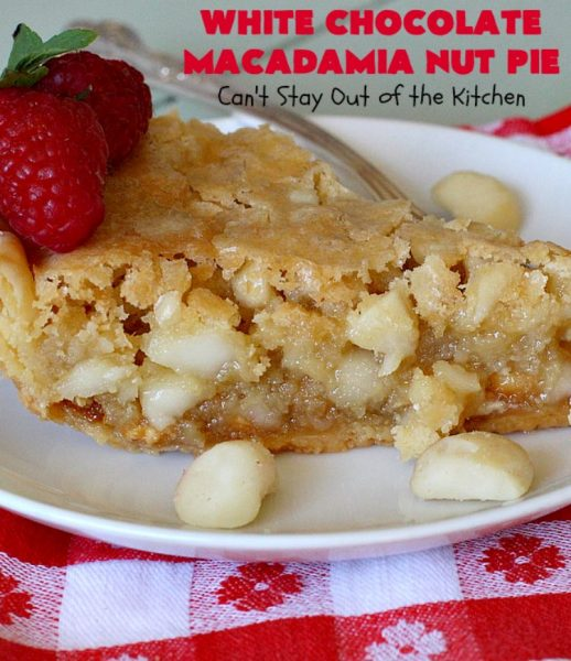 White Chocolate Macadamia Nut Pie | Can't Stay Out of the Kitchen | this rich, decadent, heavenly #pie will have you drooling from the first bite! It's a fantastic #dessert for the #holidays. It's filled with #MacadamiaNuts & #WhiteChocolateChips. Spectacular doesn't even begin to adequately describe this amazing #ChocolatePie. #WhiteChocolateMacadamiaNutPie #HolidayDessert