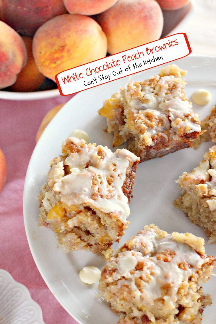 White Chocolate Peach Brownies - Can't Stay Out of the Kitchen