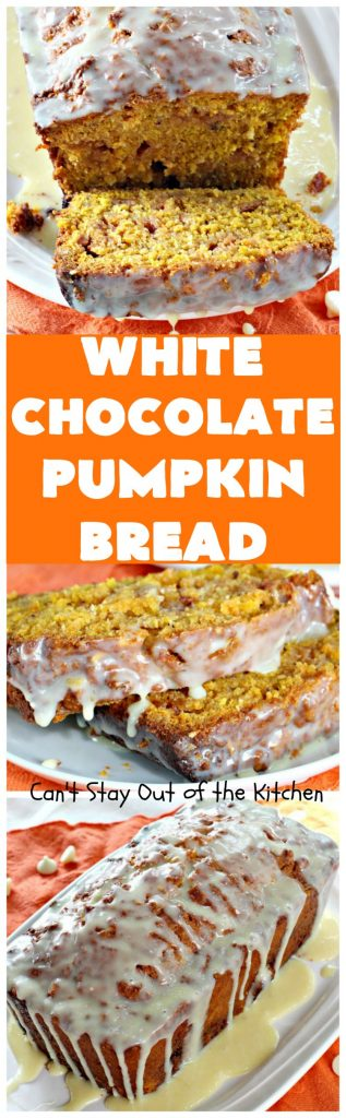 White Chocolate Pumpkin Bread | Can't Stay Out of the Kitchen