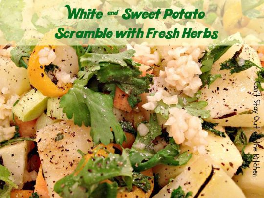 White and Sweet Potato Scramble with Fresh Herbs - Recipe Pix 22 539.jpg