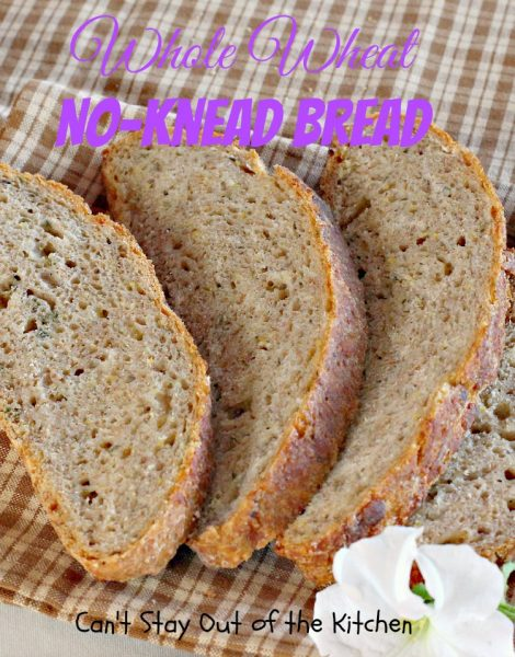 Whole Wheat No-Knead Bread | Can't Stay Out of the Kitchen