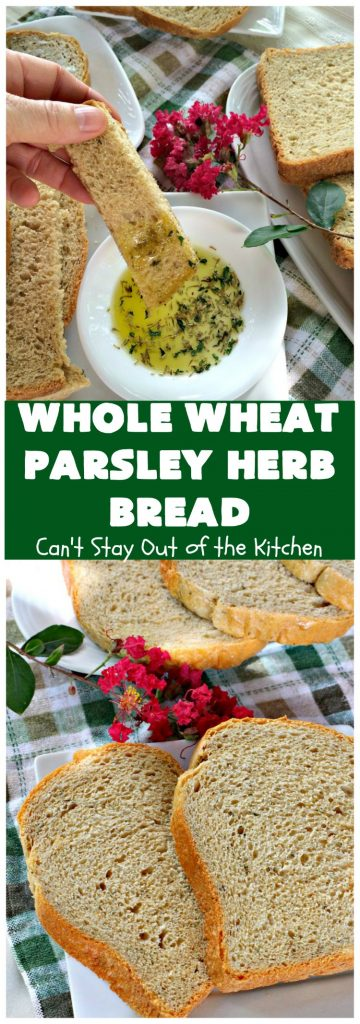 Whole Wheat Parsley Herb Bread | Can't Stay Out of the Kitchen | this is a fantastic home-baked #bread that's especially great for dipping in herbed oils. Every bite is mouthwatering. Or you can add butter and jelly and serve for #breakfast. This healthy #HomemadeBread is so easy since it's made in the #breadmaker! #WholeWheatFlour #WholeWheatParsleyHerbBread