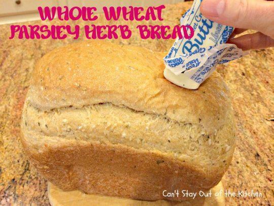 Whole Wheat Parsley Herb Bread - IMG_4099.jpg