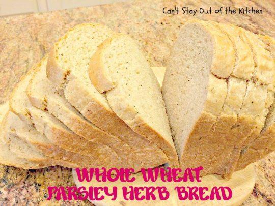 Whole Wheat Parsley Herb Bread - IMG_4100.jpg